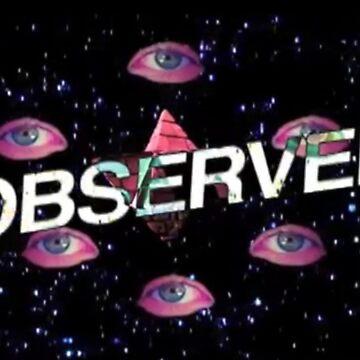 OBSERVER by topshelfwarrior