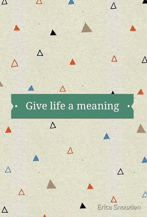 'Give life a meaning' quote sticker by phanassemble