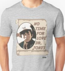 No Time For Love Doctor Jones T-Shirt
