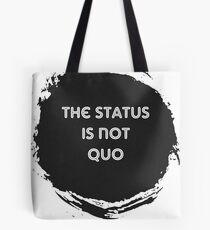 The Status is Not Quo Tote Bag