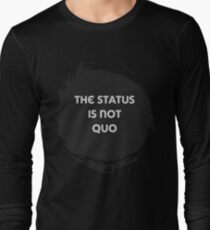 The Status is Not Quo Long Sleeve T-Shirt