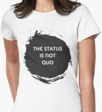 The Status is Not Quo Women's Fitted T-Shirt