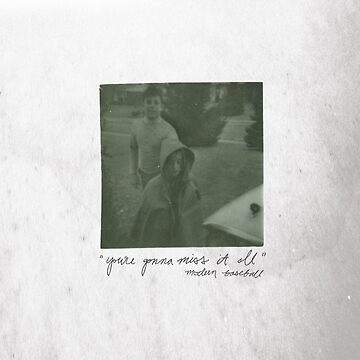 Modern Baseball You're Gonna Miss It all by SadStuff