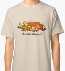 Cheese anyone? Classic T-Shirt