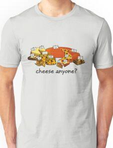 Cheese anyone? Unisex T-Shirt