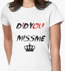 Did You Miss Me? Women's Fitted T-Shirt