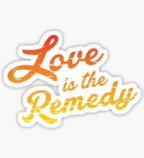 Love is the Remedy Sticker