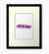 Trippin Balls Framed Print