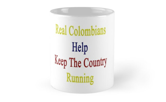 Real Colombians Help Keep The Country Running  by supernova23