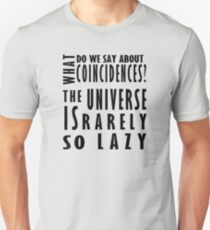 The universe is rarely so lazy /on light colours/ Unisex T-Shirt