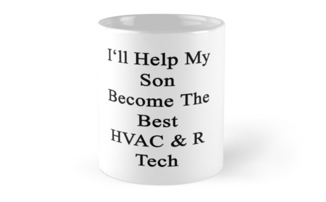 I'll Help My Son Become The Best HVAC & R Tech by supernova23