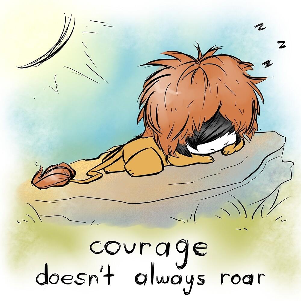 Courage Doesn't Always Roar by FuyuNi
