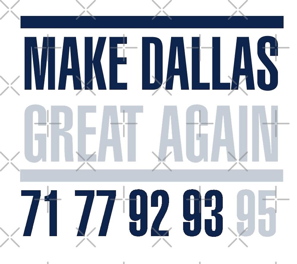 Make Dallas Great by sadapparel