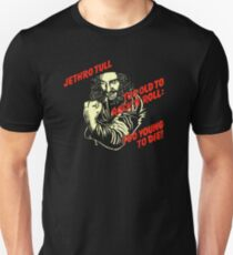 2679cf382e2 Too Old To Rock N Roll Too Young To Die Unisex T-Shirt