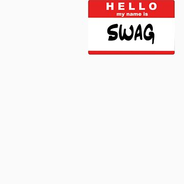 hello my name is swag by rbslave1