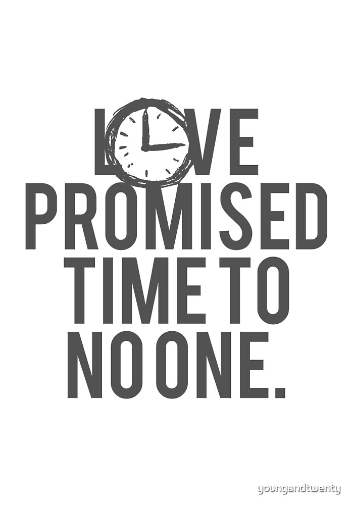 Love Promised Time To No One by youngandtwenty