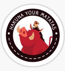 Hakuna Your Matatas Sticker