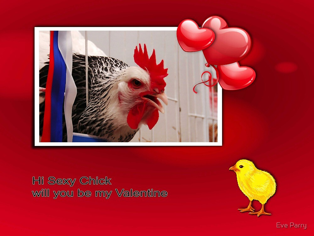 Sexy Chick Valentine by Eve Parry