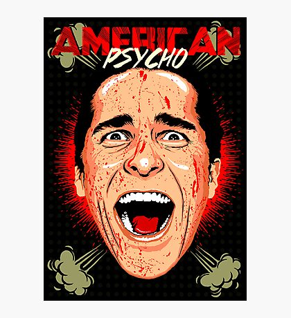 American Psycho Untouched Photographic Print