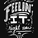 I am feeling it right now. by Marc Junker