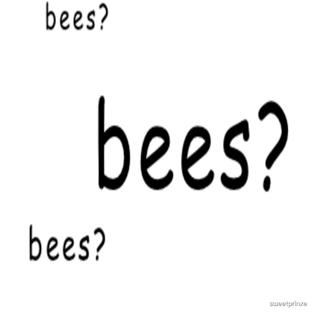 Bees? by sweetprinxe