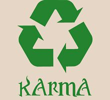 Karma recycle What Goes Around Comes Around Unisex T-Shirt