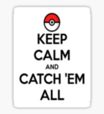 Keep calm and catch 'em all! Sticker
