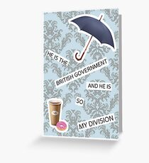 """""""He Is The British Government And He Is So My Division"""" BBC Sherlock Mystrade Greeting Card"""