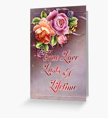 True Love Lasts Forever Greeting Card