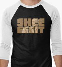 The Senator's Sheeeit Men's Baseball ¾ T-Shirt