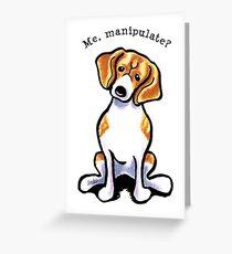 Beagle Me Manipulate Greeting Card