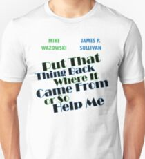 Put that thing back where it came from Unisex T-Shirt