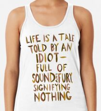 Life is a Tale Told By an Idiot Women's Tank Top