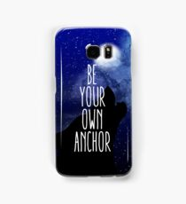 Be Your Own Anchor Samsung Galaxy Case/Skin