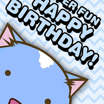 Fuzzballs Happy Birthday Cat by rabbitbunnies