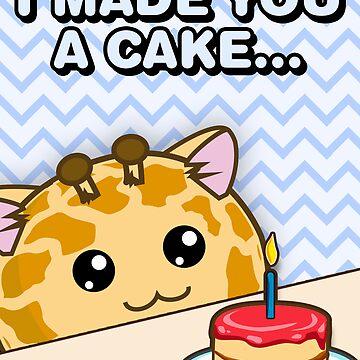 Fuzzballs I Made You A Cake Giraffe by rabbitbunnies