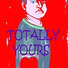 TOTALLY YOURS by pjmurphy
