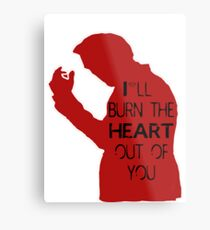 I'll burn the heart out of you - red  Metal Print