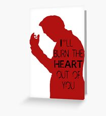 I'll burn the heart out of you - red  Greeting Card