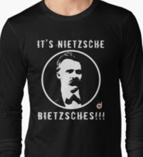 It's Nietzsche, bietzsches! Long Sleeve T-Shirt