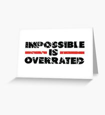 Impossible is Overrated   Washed Out Style Greeting Card