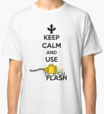 Keep Calm and Use Flash Classic T-Shirt