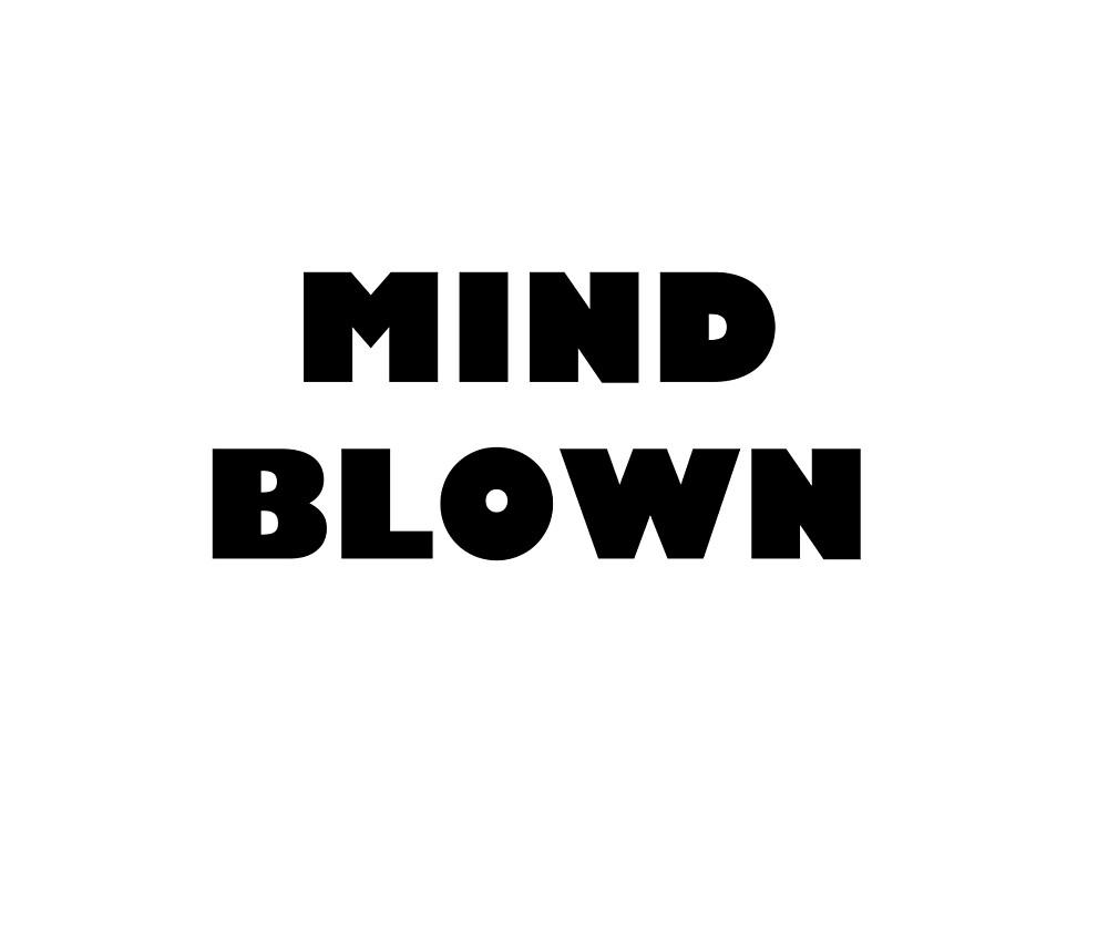 MIND BLOWN by TheEnderGirl13