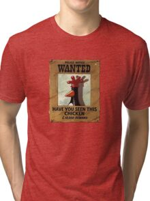 Have you seen this Chicken? Tri-blend T-Shirt