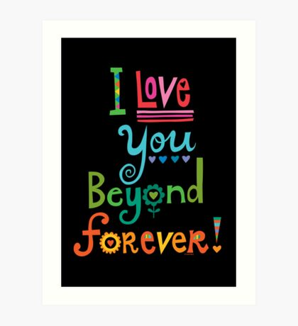 I Love You Beyond Forever - black Art Print