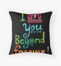 I Love You Beyond Forever - black Throw Pillow