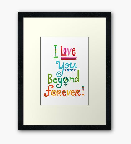 I Love You Beyond Forever - white Framed Print