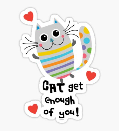 CAT Get Enough of You  Sticker