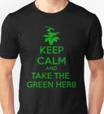 KEEP CALM AND TAKE THE GREEN HERB T-Shirt
