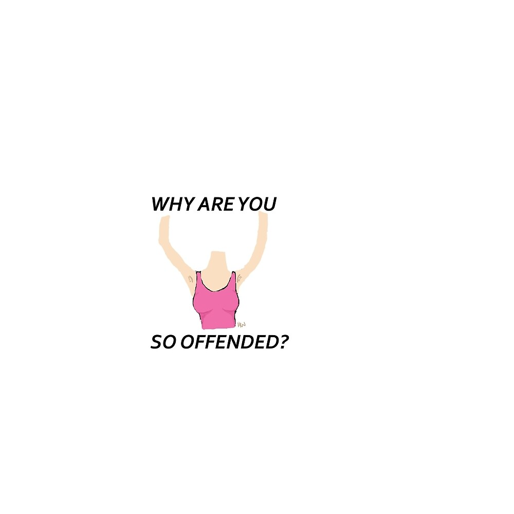 Why are you so offended? by hayleywillis